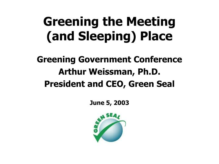greening the meeting and sleeping place