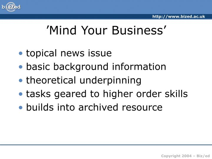 'Mind Your Business'