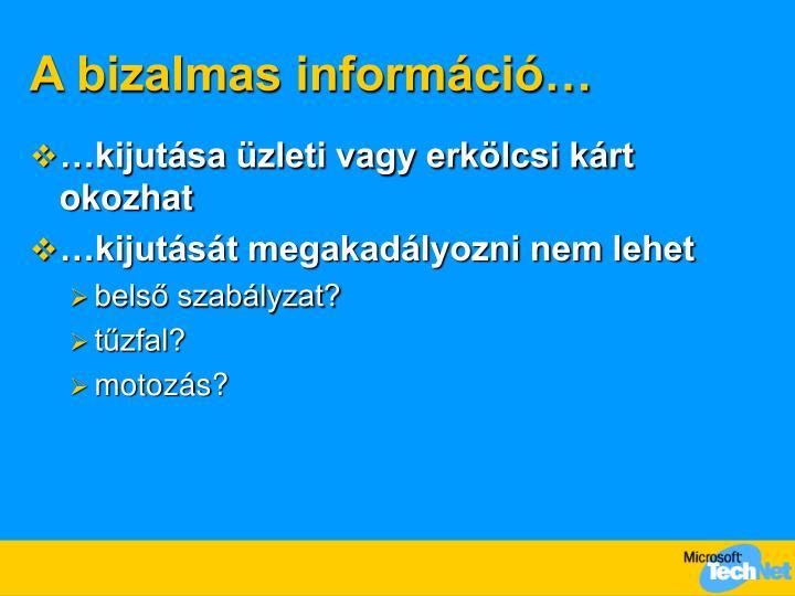 A bizalmas információ…