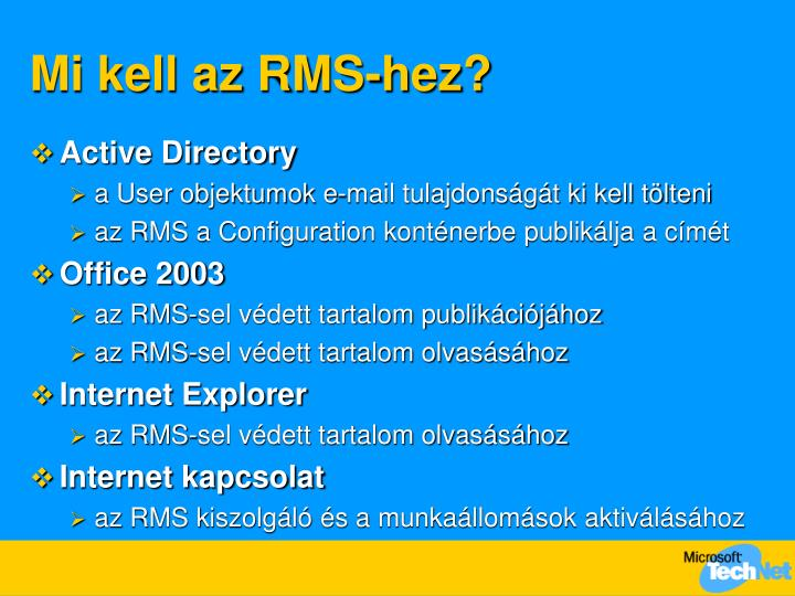Mi kell az RMS-hez?
