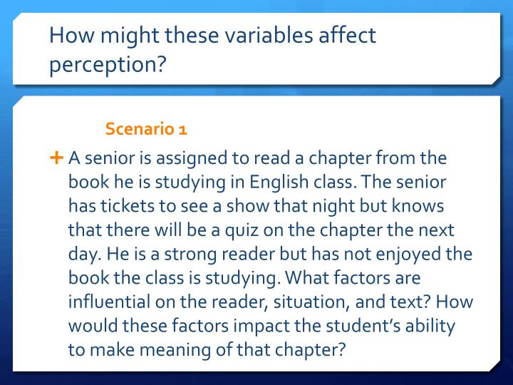 How might these variables affect perception?