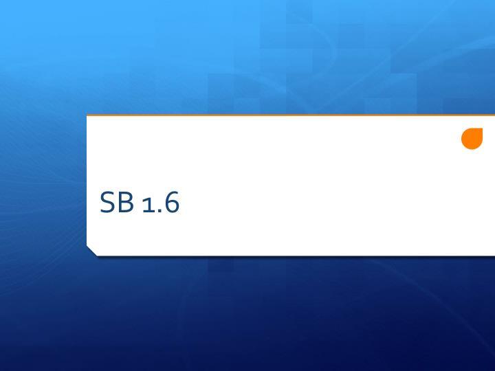 SB 1.6