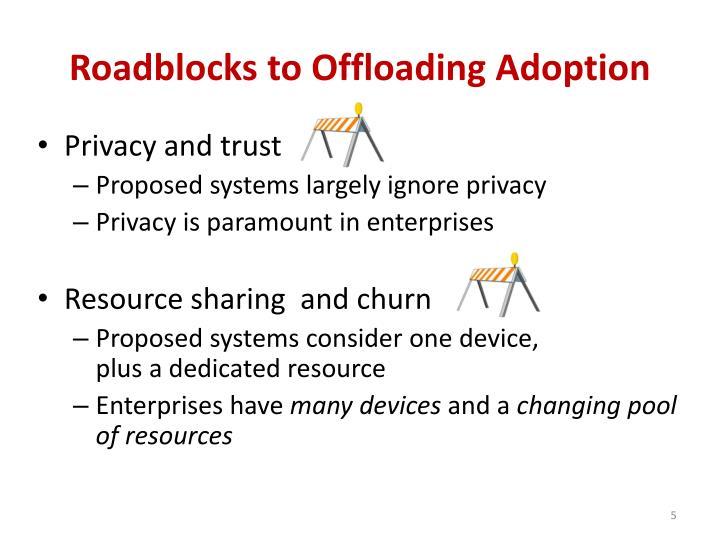 Roadblocks to Offloading Adoption