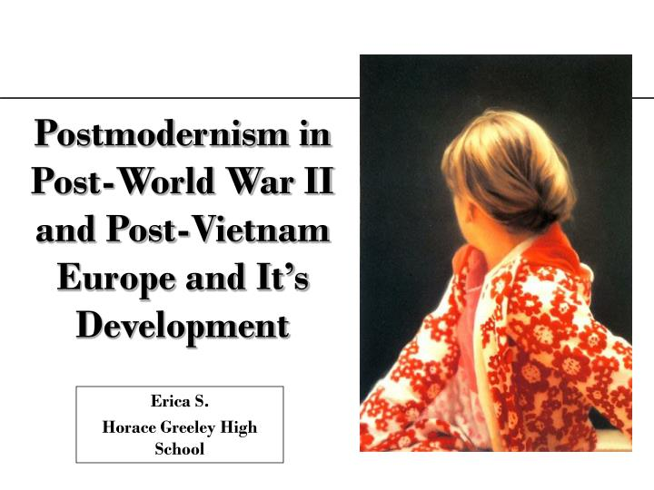 postmodernism in post world war ii and post vietnam europe and it s development n.