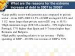what are the reasons for the extreme increase of debt in 2007 to 20092