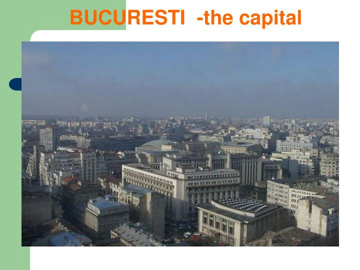 BUCURESTI  -the capital