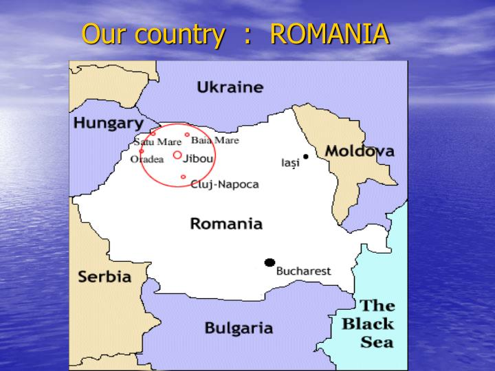 Our country  :  ROMANIA