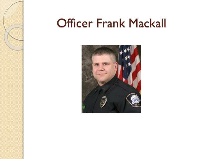 Officer frank mackall