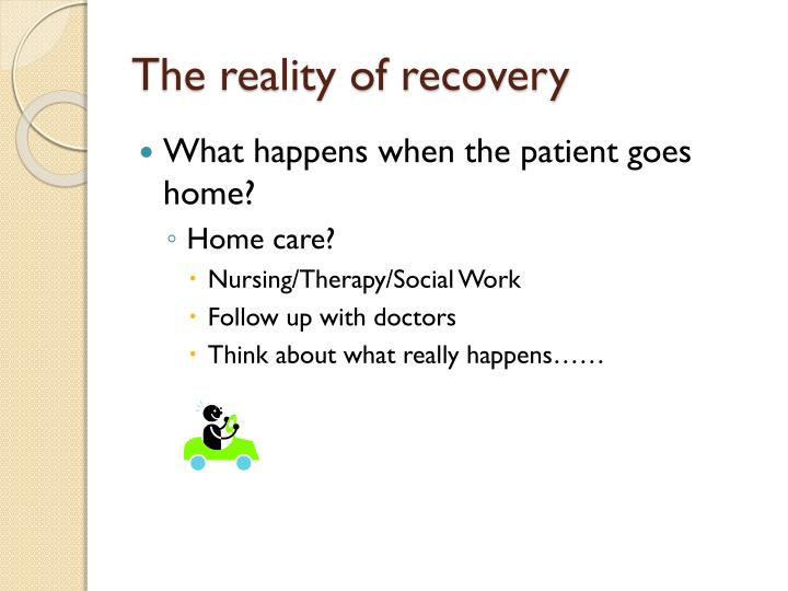 The reality of recovery