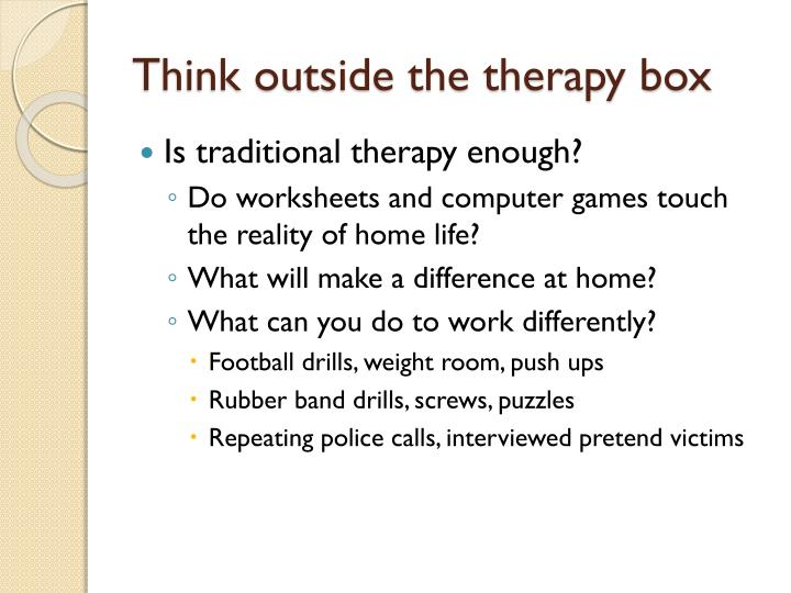 Think outside the therapy box
