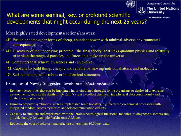 What are some seminal, key, or profound scientific 	developments that might occur during the next 25 years?