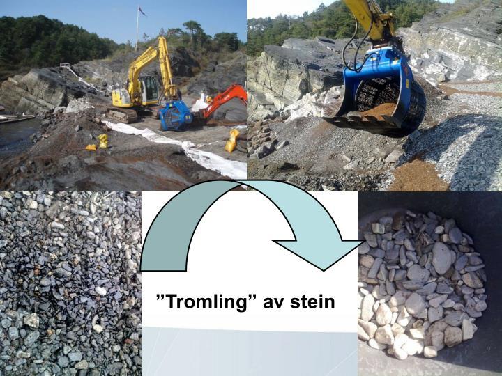 """""""Tromling"""" av stein"""