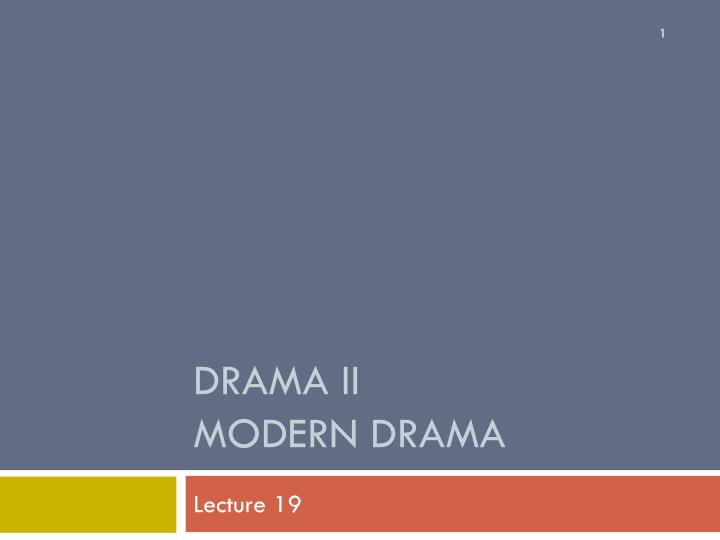 essay about modern drama Brief description: this paper discusses aeschylus and looks at his impact on modern drama abstract: the paper looks at the contributions of christen aeschylus to western drama.