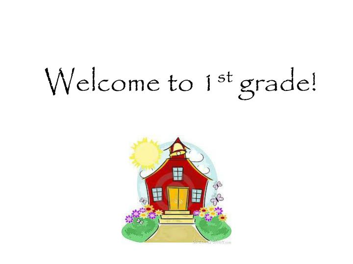 welcome to 1 st grade n.