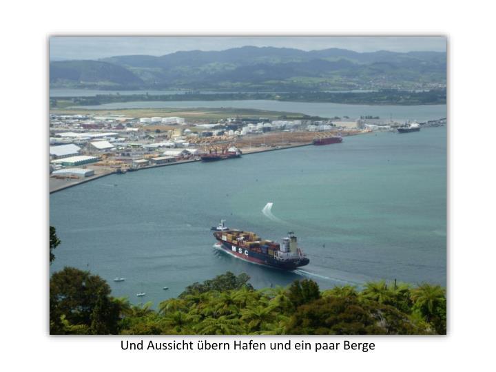 Und Aussicht übern Hafen und ein paar Berge