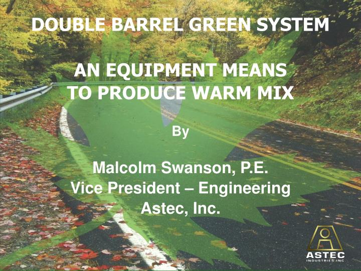 DOUBLE BARREL GREEN SYSTEM