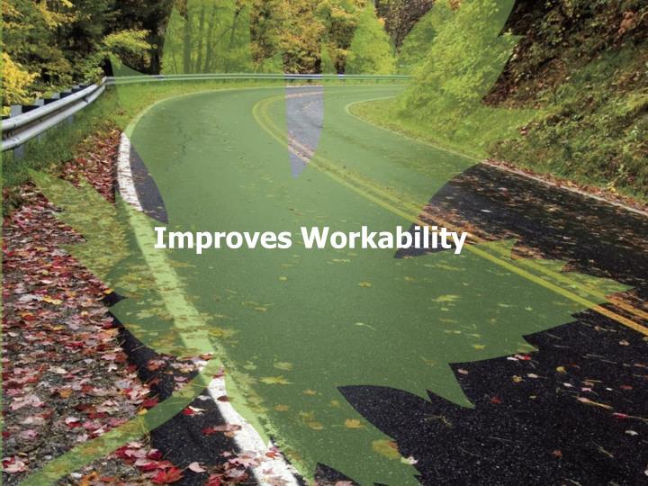 Improves Workability
