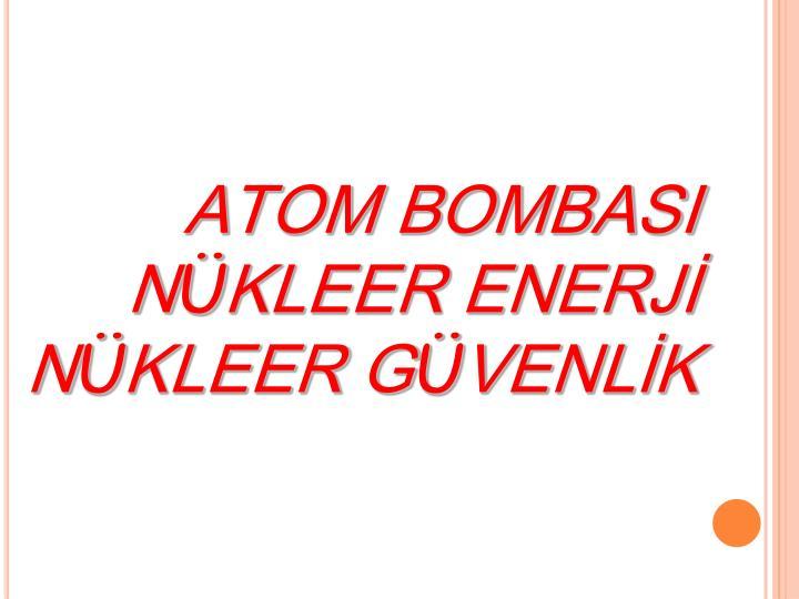 ATOM BOMBASI N