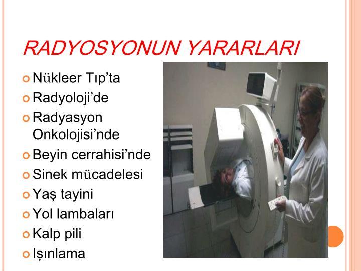 RADYOSYONUN YARARLARI