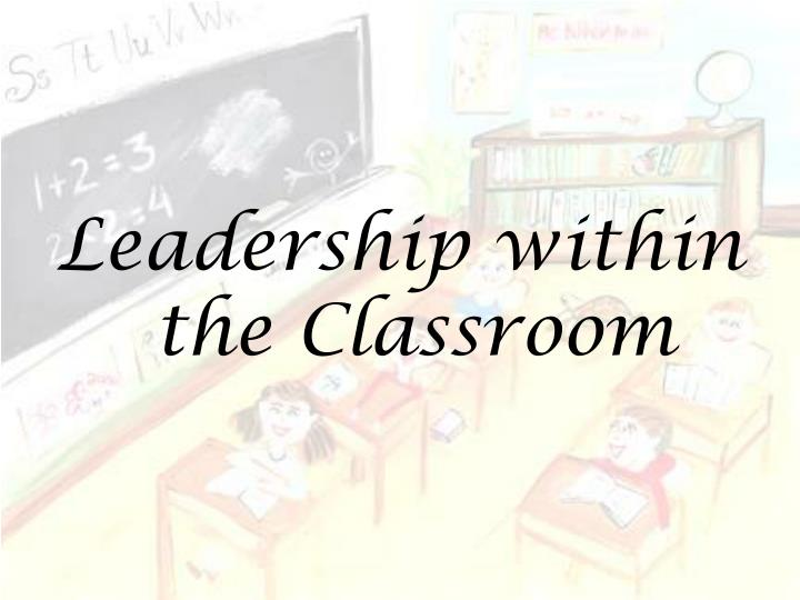 Leadership within the Classroom