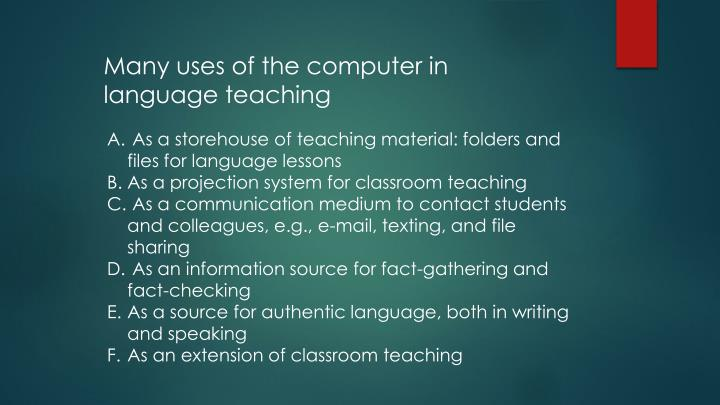 Many uses of the computer in language teaching