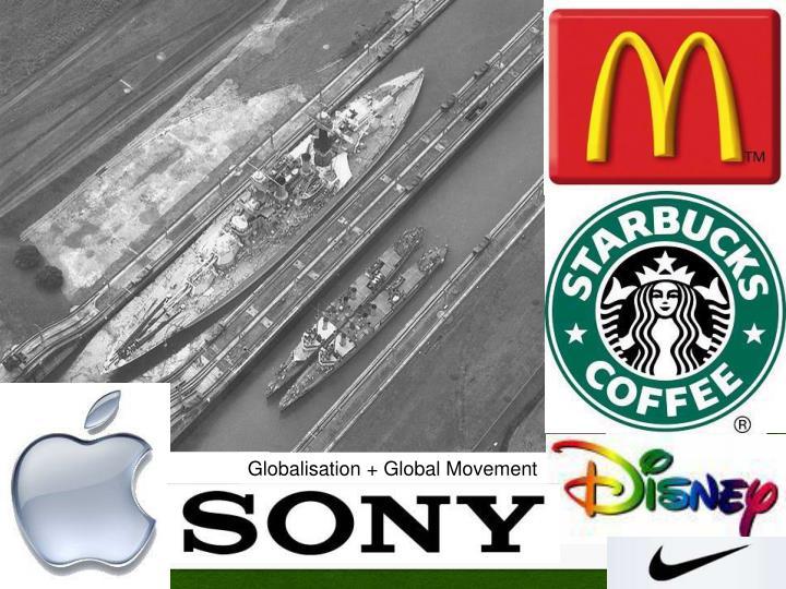 Globalisation + Global Movement