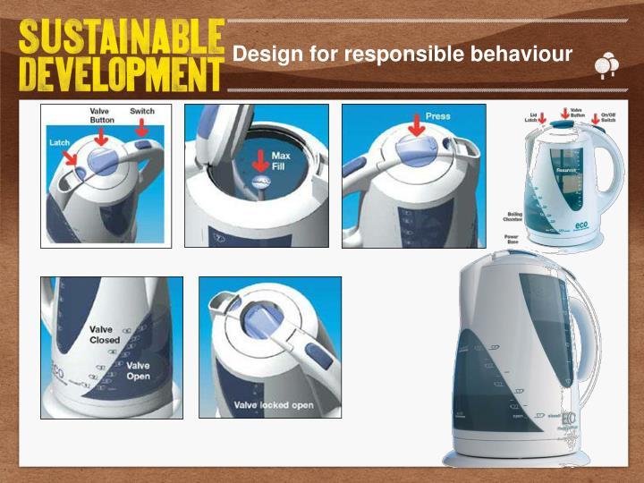 Design for responsible behaviour