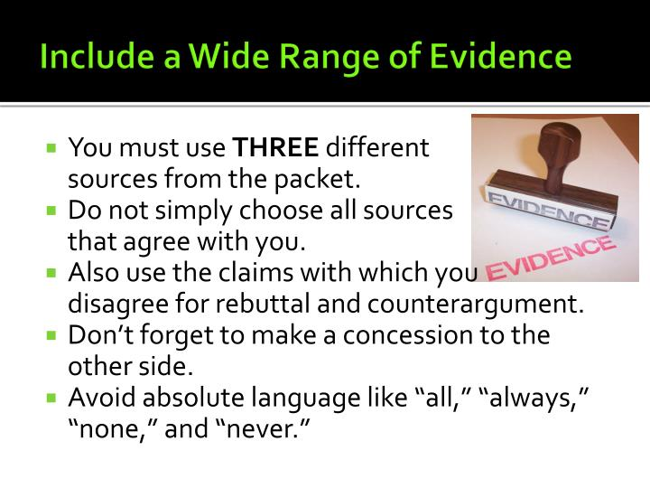 Include a Wide Range of Evidence