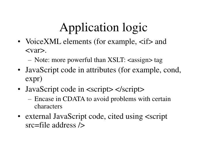 Application logic