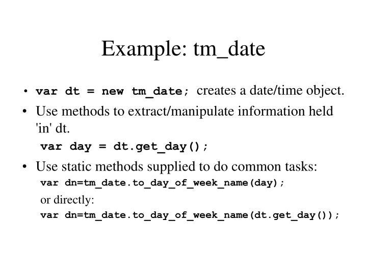 Example: tm_date