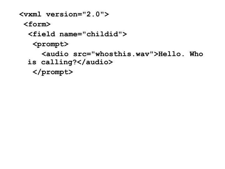 "<vxml version=""2.0"">"
