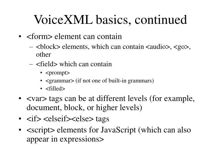 VoiceXML basics, continued