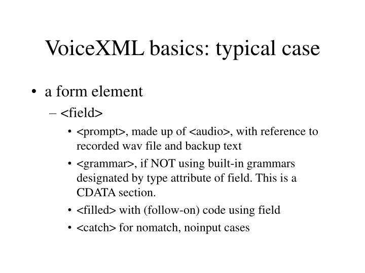 VoiceXML basics: typical case