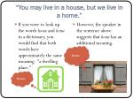 you may live in a house but we live in a home