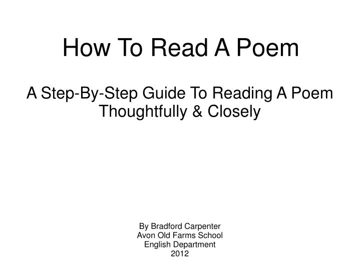 A Step-By-Step Guide To Reading A Poem Thoughtfully & Closely