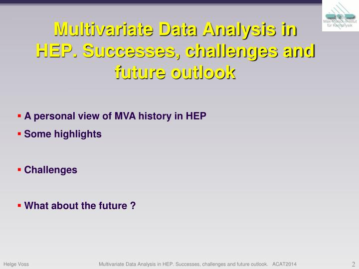 Multivariate data analysis in hep successes challenges and future outlook1