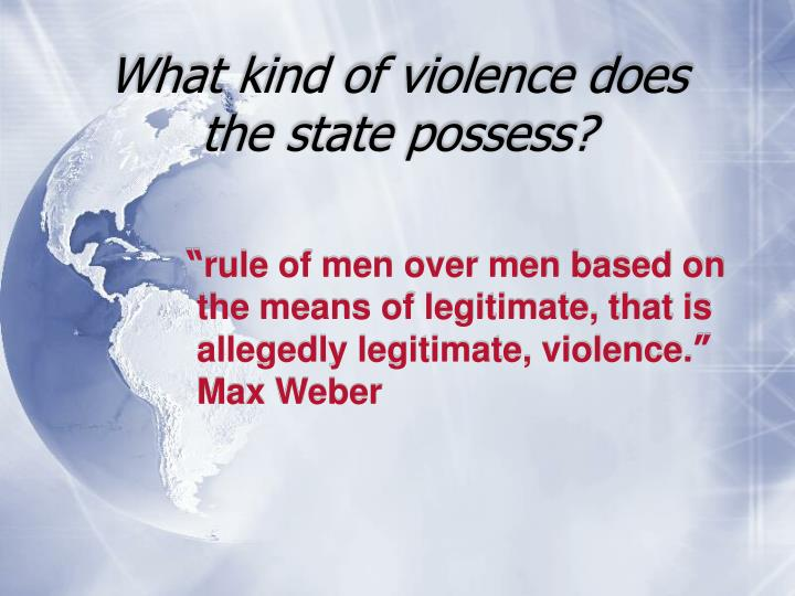 What kind of violence does the state possess?