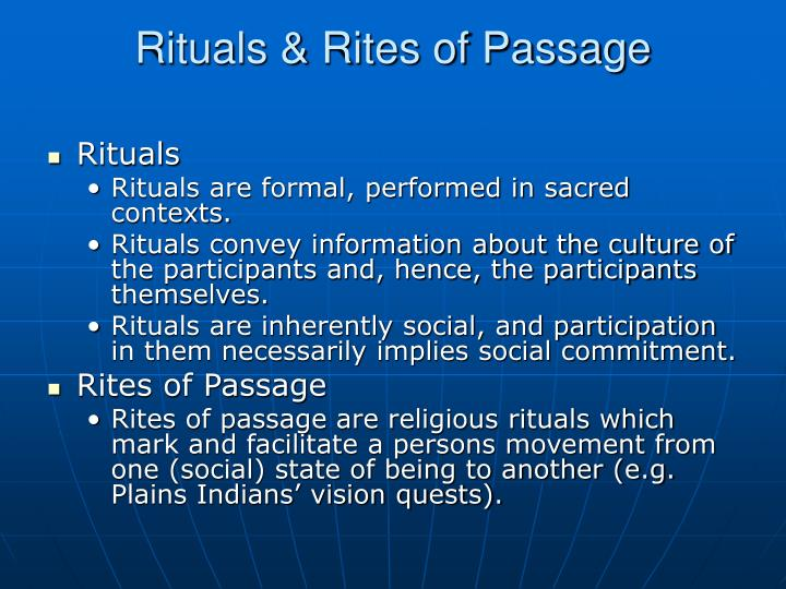 personal rites of passage Participants in rites of passage may also engage in role reversal among the ndembu people of zimbabwe, for example, the crown-elect in a similar vein, the 20th-century american anthropologist barbara myerhoff and others have called attention to the personal dimension of rites of passage.