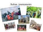 italian tournaments