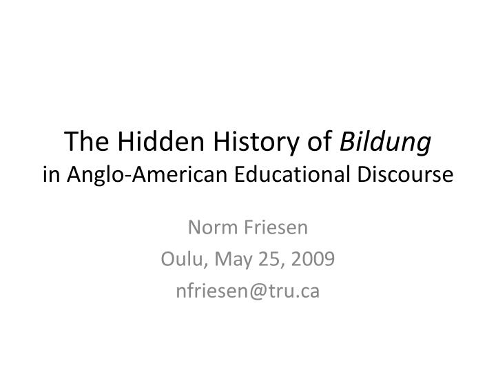 ppt the hidden history of bildung in anglo american educational