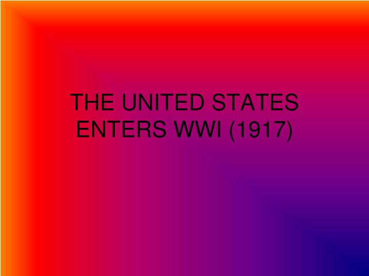 the united states enters wwi 1917 n.