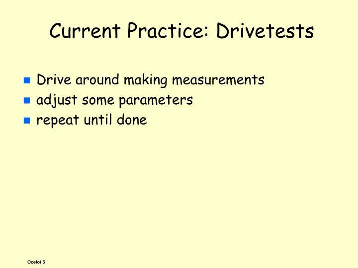 Current Practice: Drivetests
