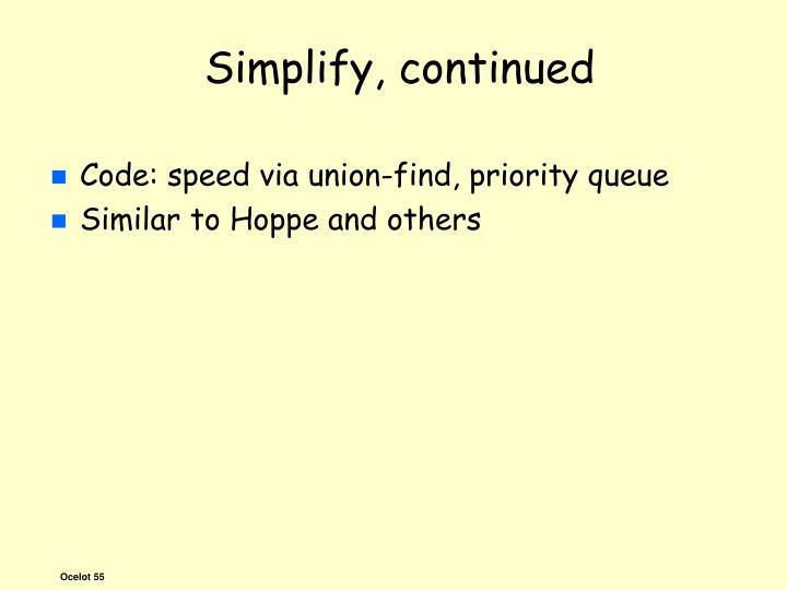 Simplify, continued