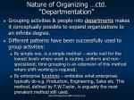 nature of organizing ctd departmentation