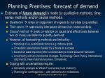 planning premises forecast of demand