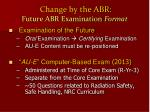 change by the abr future abr examination format