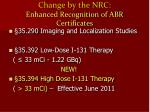 change by the nrc enhanced recognition of abr certificates