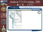 andean civilizations 200 b c e 1532