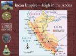 incan empire high in the andes