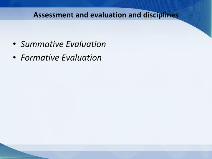 Assessment and evaluation and disciplines